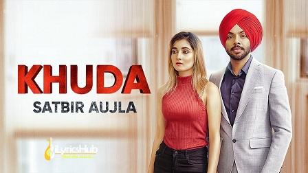 Khuda Lyrics Satbir Aujla   Sardari