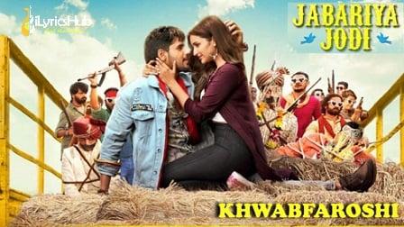 Khwabfaroshi Lyrics Jabariya Jodi