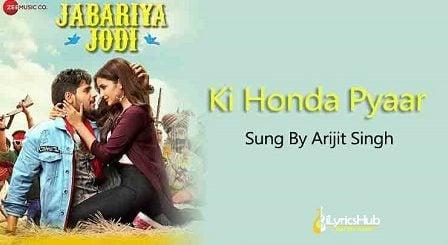 Ki Honda Pyaar Lyrics Jabariya Jodi | Arijit Singh
