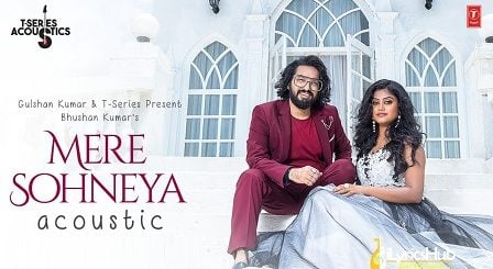 Mere Sohneya Acoustic Lyrics Sachet Tandon