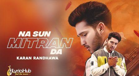 Na Sun Mitran Da Lyrics Karan Randhawa