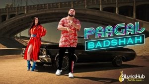 Paagal Lyrics Badshah
