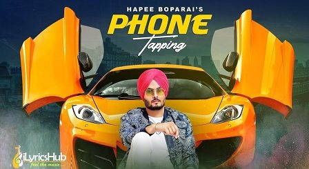 Phone Tapping Lyrics Hapee Boparai