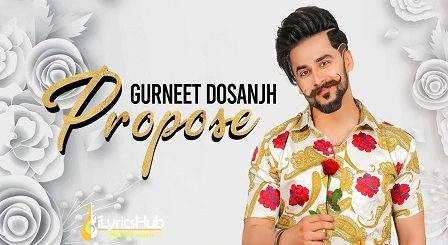 Propose Lyrics Gurneet Dosanjh