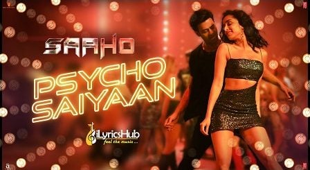 Psycho Saiyaan Lyrics - Saaho | Dhvani Bhanushali & Sachet Tandon