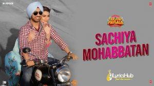 Sachiyan Mohabbatan Lyrics Arjun Patiala | Sachet Tandon