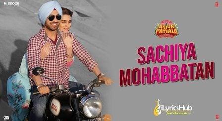 Sachiya Mohabbatan Lyrics Arjun Patiala | Sachet Tandon