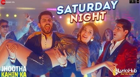 Saturday Night Lyrics Jhootha Kahin Ka | Neeraj Shridhar & Jyotica Tangri