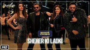 Shehar Ki Ladki Lyrics Khandaani Shafakhana | Badshah