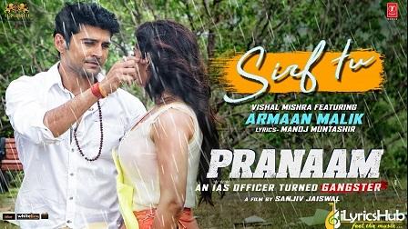 Sirf Tu Lyrics Pranaam | Armaan Malik
