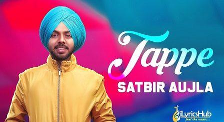 Tappe Lyrics Satbir Aujla | Sardari