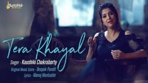 Tera Khayal Lyrics Kaushiki Chakraborty