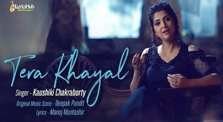 Tera Khayal Lyrics Kaushiki Chakraborty