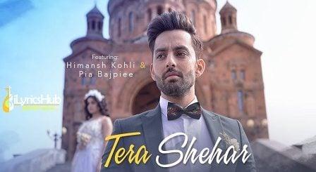 Tera Shehar Lyrics Mohd. Kalam Himansh Kohli, Pia Bajpiee