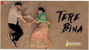 Tere Bina Lyrics Bismil