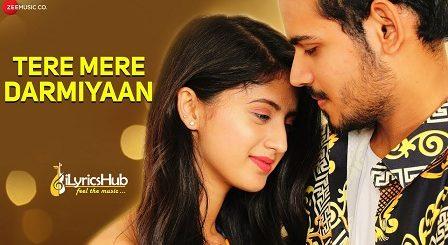 Tere Mere Darmiyaan Lyrics - Yasser Desai