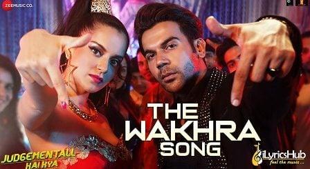 The Wakhra Song Lyrics Judgementall Hai Kya