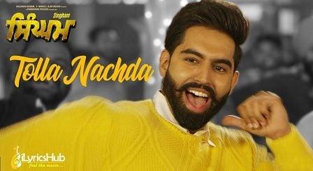 Tolla Nachda Lyrics Singham   Parmish Verma