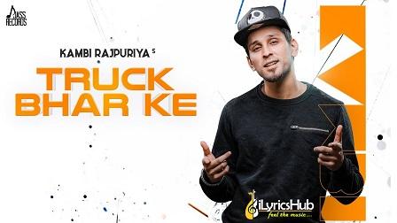 Truck Bhar Ke Lyrics Kambi Rajpuriya