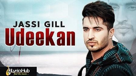 Udeekan Lyrics Jassi Gill