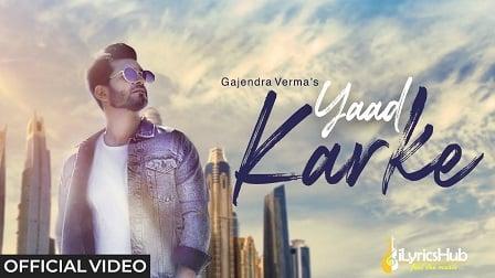 Yaad Karke Lyrics Gajendra Verma