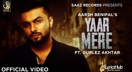 Yaar Mere Lyrics Aarsh Benipal, Gurlez Akhtar