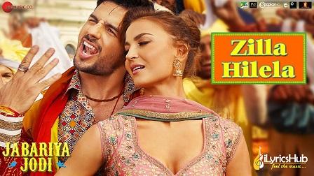 Zilla Hilela Lyrics Jabariya Jodi