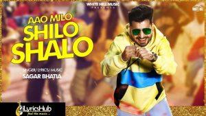 Aao Milo Shilo Shalo Lyrics Sagar Bhatia