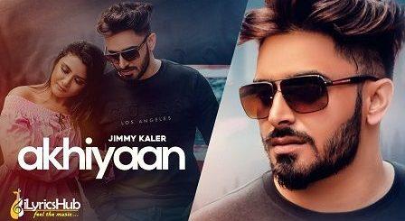 Akhiyaan Lyrics Jimmy Kaler