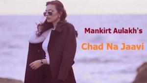 Chad Na Jaavi Lyrics Mankirt Aulakh