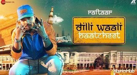 Dilli Wali Baatcheet Lyrics Raftaar
