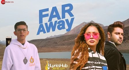 Far Away Lyrics Sinh   Sara Khan & Ankit Gera