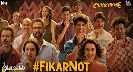 Fikar Not Lyrics Chhichhore