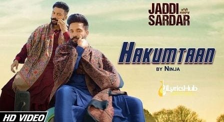 Hakumtaan Lyrics Ninja | Jaddi Sardar