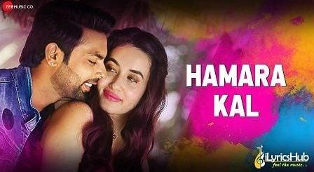 Hamara Kal Lyrics Dev Negi, Sumedha Karmahe