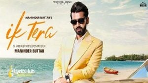 Ik Tera Lyrics Maninder Buttar