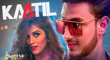 Kaatil Lyrics Vaibhav Kundra