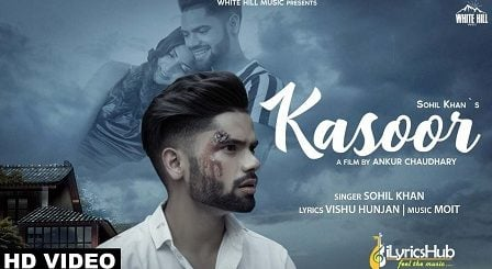 Kasoor Lyrics Sohil Khan