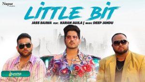 Little Bit Lyrics Jass Bajwa | Karan Aujla