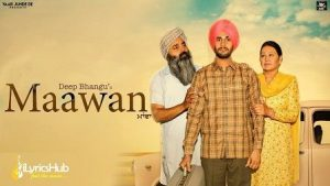 Maawan Lyrics Deep Bhangu