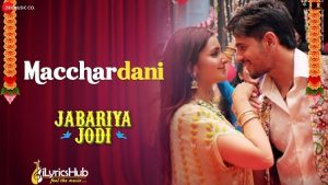 Machardani Lyrics Jabariya Jodi   Vishal Mishra