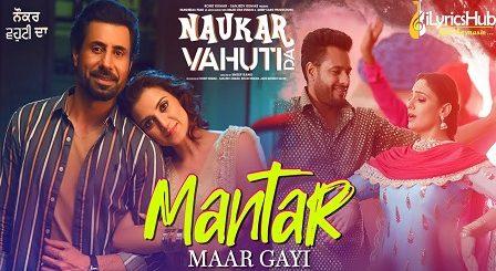 Mantar Mar Gayi Lyrics Ranjit Bawa, Mannat Noor