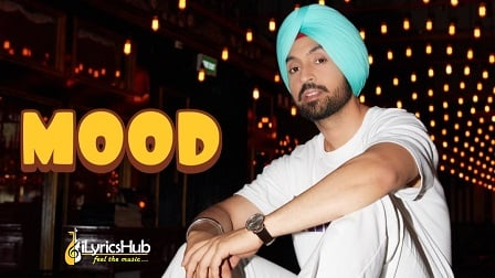 Mood Lyrics Diljit Dosanjh