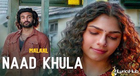 Naad Khula Lyrics Malaal | Sharmin Segal
