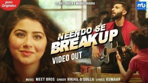 Neendo Se Breakup Lyrics Meet Bros ft. Nikhil D Souza