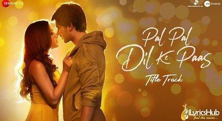 Pal Pal Dil Ke Paas Lyrics Arijit Singh