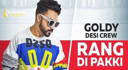 Rang Di Pakki Lyrics Goldy Desi Crew