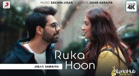 Ruka Hoon Lyrics Jigar Saraiya