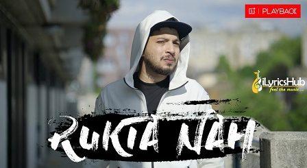 Rukta Nah Lyrics Naezy
