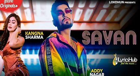 Savan Lyrics Addy Nagar